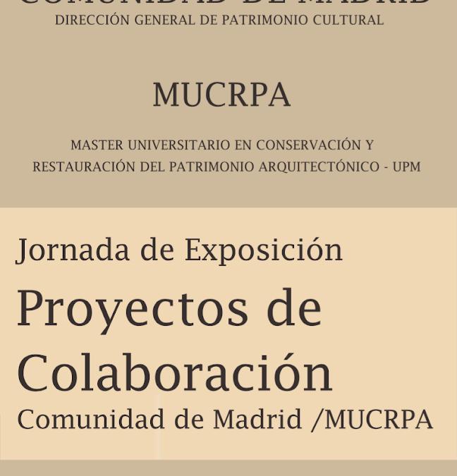 Jornada de Exposición de proyectos de colaboración Master de Restauración del Patrimonio / Comunidad de Madrid